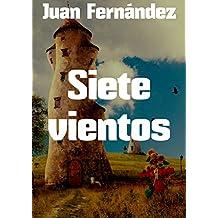 Siete vientos (Spanish Edition)