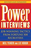 img - for Power Interviews: Job-Winning Tactics from Fortune 500 Recruiters by Neil M. Yeager (1998-01-19) book / textbook / text book