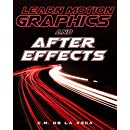 Learn Motion Graphics and After Effects: How to make money and kickstart your career as a motion graphics artist