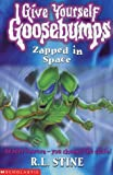 Zapped in Space (Give Yourself Goosebumps) by R. L. Stine (2000-10-20)