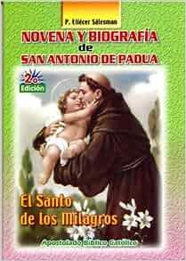 Novena y Biografía de San Antonio De Padua, El Santo De