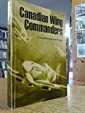 Canadian Wing Commanders Of Fighter Command In World War II