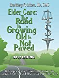 ELDER CARE: THE ROAD TO GROWING OLD IS NOT PAVED 2017
