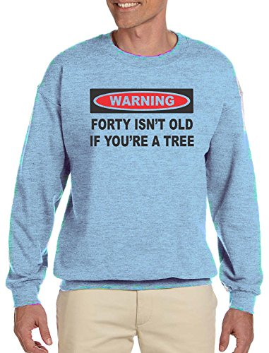Forty Isn't Old If You're A Tree Adult Sweatshirt Light Blue Large