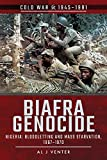 img - for Biafra Genocide: Nigeria: Bloodletting and Mass Starvation, 1967 1970 (Cold War 1945-1991) book / textbook / text book