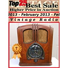 Top25 Best Sale - Higher Price in Auction - February 2013 - Radio (Top25 Best Sale Higher Price in Auction Book 33)