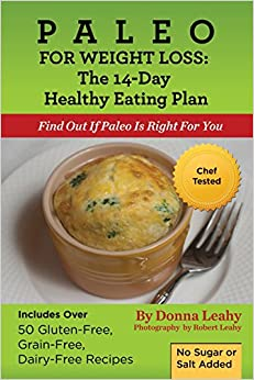 Paleo For Weight Loss: The 14-Day Healthy Eating Plan: Find Out If Paleo Is Right For You