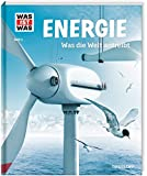WAS IST WAS Band 3 Energie. Was die Welt antreibt (WAS IST WAS Sachbuch, Band 3)