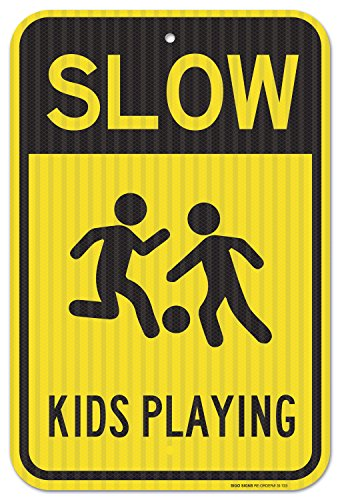 Slow Down Kids Playing Sign, Federal 12'' X 18'' 3M Prismatic Engineer Grade Reflective Aluminum, For Indoor or Outdoor Use - By SIGO SIGNS by Sigo Signs