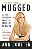 Book cover from Mugged: Racial Demagoguery from the Seventies to Obamaby Ann Coulter