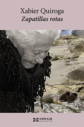 Zapatillas rotas (Edición Literaria - Narrativa E-Book) (Galician Edition) by