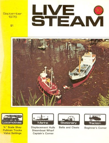 (Live Steam Magazine: The Monthly Magazine for All Live Steamers and Large-Scale Model Railroads: Volume 10, Nos 1-12, January-December, 1976 (12 Single Issues in Binder))