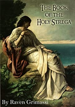 The Book of the Holy Strega by [Grimassi, Raven]