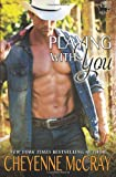 Playing with You, Cheyenne McCray, 1484102266