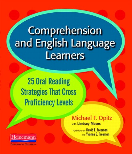 Comprehension and English Language Learners: 25 Oral Reading Strategies That Cross Proficiency ()