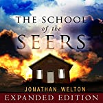 The School of the Seers Expanded Edition: A Practical Guide on How to See in the Unseen Realm | Jonathan Welton