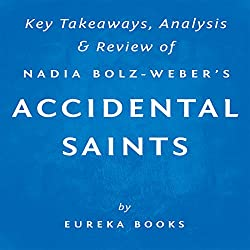 Accidental Saints: Finding God in All the Wrong People, by Nadia Bolz-Weber