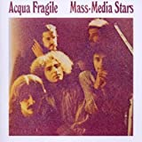 Mass Media Stars by Acqua Fragile [Music CD]