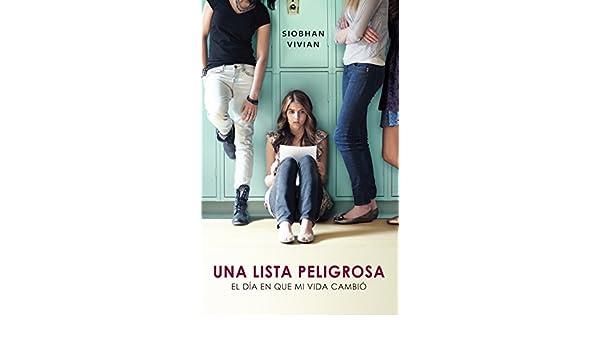 Amazon.com: Una lista peligrosa: El día que mi vida cambió (Spanish Edition) eBook: Siobhan Vivian: Kindle Store