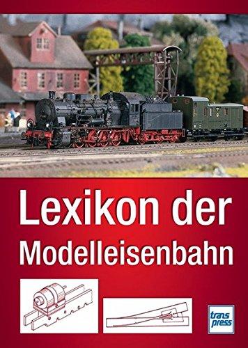 Lexikon der Modelleisenbahn (Die Modellbahn-Werkstatt)