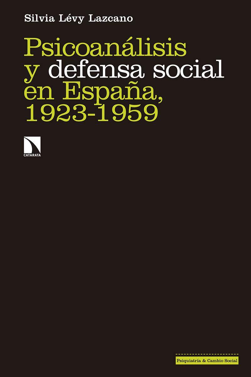 Psicoanálisis y defensa social en España, 1923-1959: 270 ...