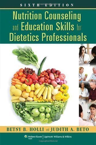 Nutrition Counseling and Education Skills for Dietetics Professionals 6th (sixth) Edition by Holli, Betsy, Beto PhD RD LDN FADA, Judith A published by Lippincott Williams & Wilkins (2012) Paperback
