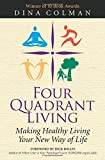 Four Quadrant Living: Making Healthy Living Your New Way of Life
