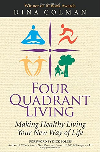 Four Quadrant Living: Making Healthy Living Your New Way of Life ()