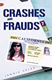 Crashes and Frauds, Jannie Velez, 1452501076