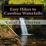 Easy Hikes to Carolina Waterfalls: A Guide to Over 200 Waterfalls in North and South Carolina