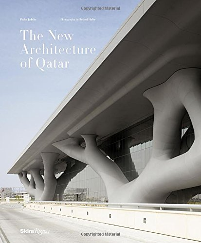 The New Architecture of Qatar by Skira Rizzoli