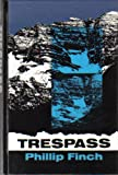Trespass, Phillip Finch, 089621138X