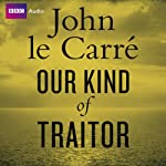 Our Kind of Traitor | John le Carré