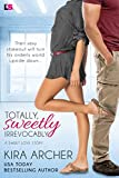 Totally, Sweetly, Irrevocably (Sweet Love Book 2)