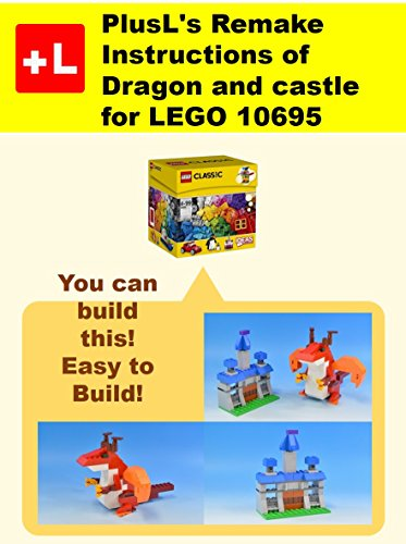 Plusls Remake Instructions Of Dragon And Castle For Lego 10695 You