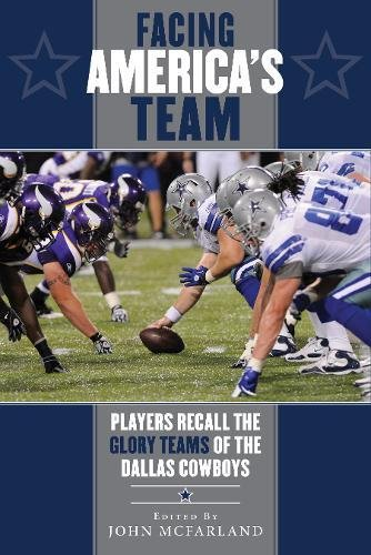 Search : Facing America's Team: Players Recall the Glory Years of the Dallas Cowboys