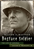 Dogface Soldier: The Life of General Lucian K. Truscott, Jr. (American Military Experience)