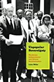 img - for Unpopular Sovereignty: Rhodesian Independence and African Decolonization book / textbook / text book