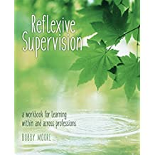 Reflexive Supervision: a workbook for learning within and across professions