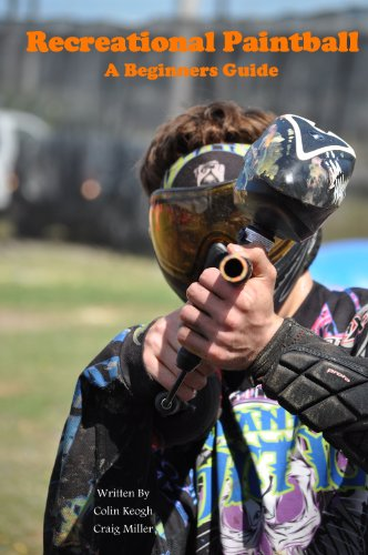 Recreational Paintball A Beginners Guide