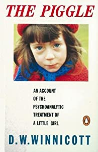 The Piggle: An Account of the Psychoanalytic Treatment of a Little Girl (Penguin Psychology)