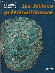 Les lettres précolombiennes par Georges Baudot