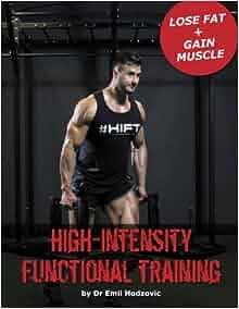 High Intensity Functional Training: Dr Emil Hodzovic