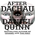 After Dachau Audiobook by Daniel Quinn Narrated by John McLain