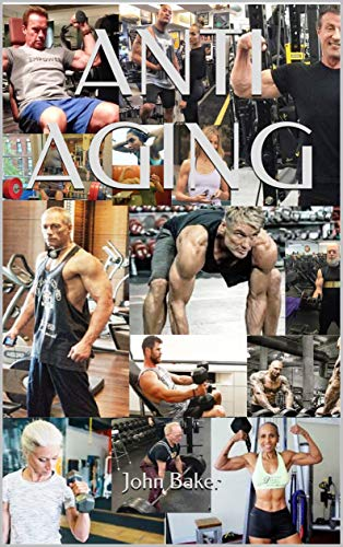 51vI9y0TxUL - ANTI AGING: How to use diet and fitness to live longer, look younger and reverse your body age back
