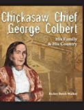 Chickasaw Chief George Colbert, Rickey Butch Walker, 1934610836