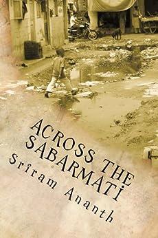 Across the Sabarmati by [Ananth, Sriram]