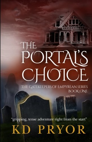 The Portal's Choice: Book One of The Gatekeepers of Em'pyrean (Volume 1)