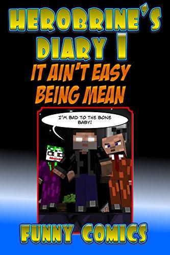 Herobrine's Diary 1: It Ain't Easy Being Mean (Herobrine Books)