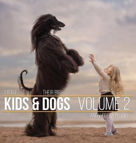 Little Kids and Their Big Dogs: Volume 2